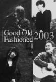 'Good Old Fashioned 2003' 외