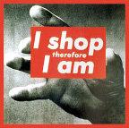 나는 쇼핑한다, 고로 존재한다