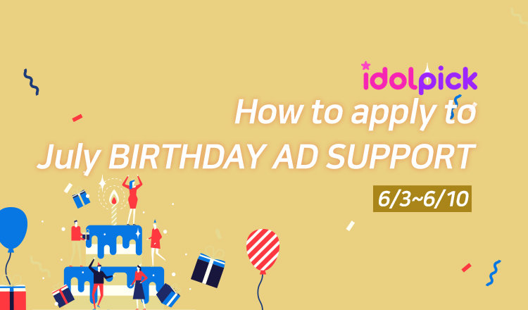 How to apply to July BIRTHDAY AD SUPPORT candidate