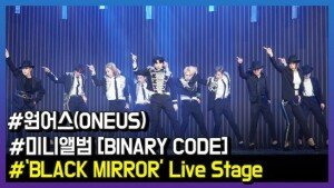원어스(ONEUS), 'BLACK MIRROR' Live Stage