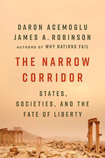 대런 애스모글루 MIT 경제학과 교수와 제임스 A. 로빈슨 하버드대 정치학과 교수가 쓴 'The Narrow Corridor'('좁은 통로').
