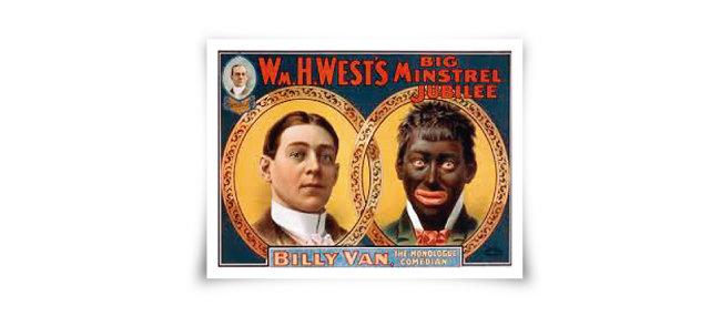 1900년 백인 배우가 블랙페이스 분장을 하고 등장하는 미국 민스트럴쇼 홍보 포스터. [위키피디아]